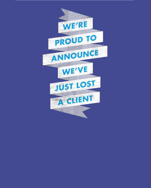 "McCann Worldwide: ""We're proud to announce we've just lost a client"""