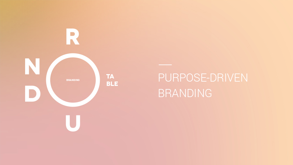 Purpose-Driven Branding: Branding Roundtable No. 2