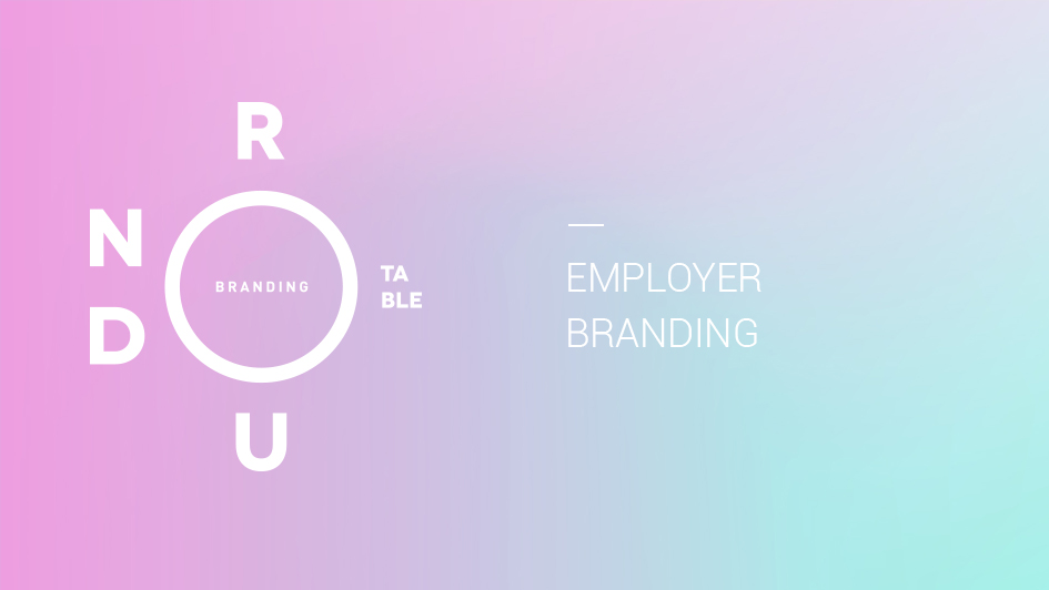 Employer Branding: Branding Roundtable No. 3
