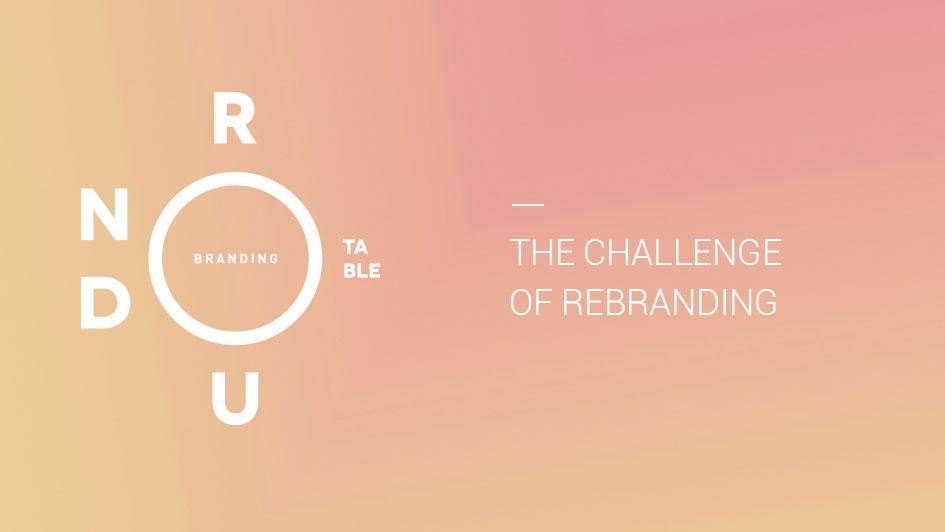 Rebranding: Branding Roundtable No. 08