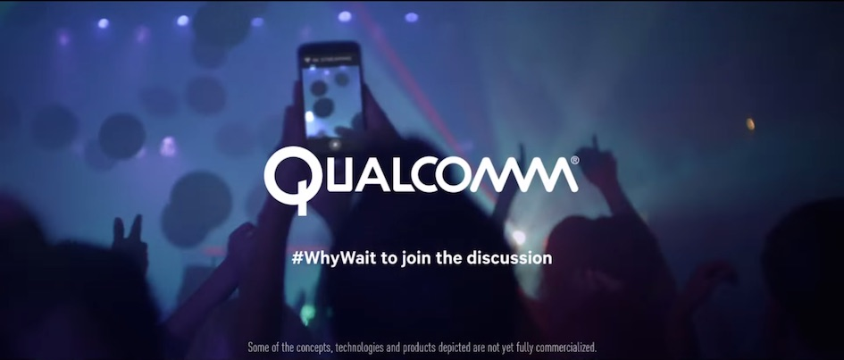 Why Wait? Qualcomm Launches Its First Ever Branding Campaign