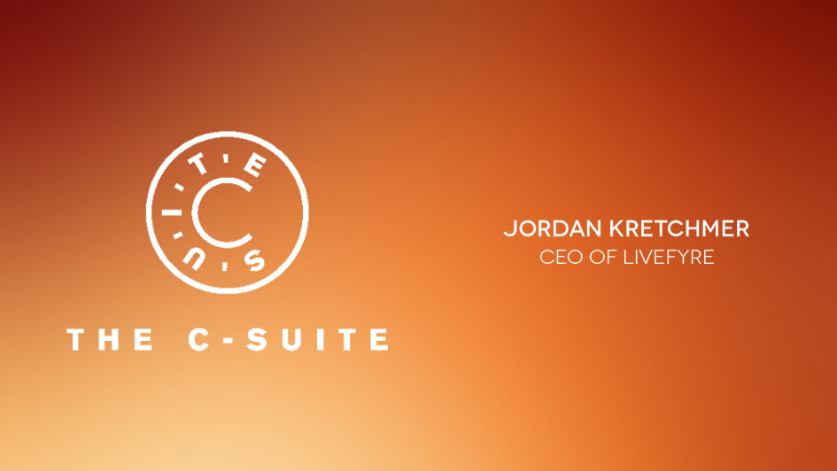 The C-Suite: Jordan Kretchmer, CEO of Livefyre