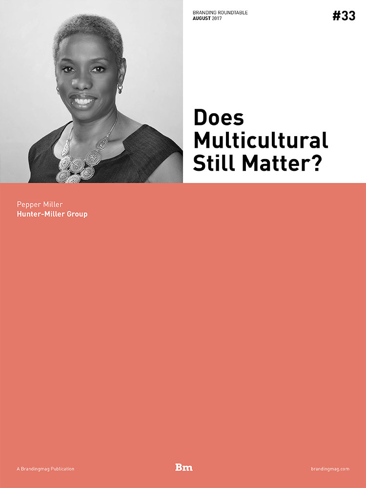 Does Multicultural Still Matter? - Branding Roundtable 33